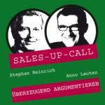 Sales up Call mit Anno Lauten - Überzeugend argumentieren